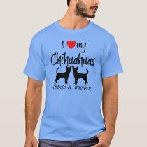 Custom I Love My Two Chihuahuas T-Shirt