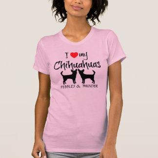 Custom I Love My Two Chihuahuas Tee Shirt