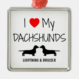 Custom I Love My Two Dachshunds Metal Ornament