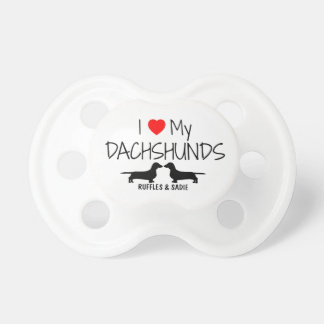 Custom I Love My Two Dachshunds Baby Pacifier