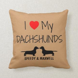 Custom I Love My Two Dachshunds Throw Pillow