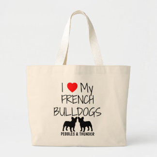 Custom I Love My Two French Bulldogs Large Tote Bag