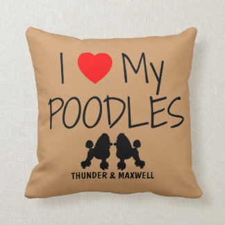 Custom I Love My Two Poodles Throw Pillow