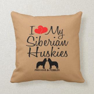 Custom I Love My Two Siberian Huskies Throw Pillow