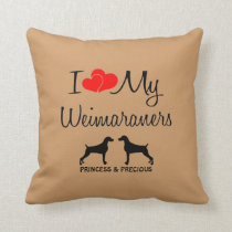 Custom I Love My Two Weimaraners Throw Pillow
