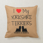 Custom I Love My Two Yorkshire Terriers Throw Pillows
