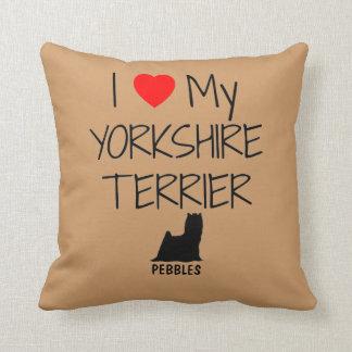 Custom I Love My Yorkshire Terrier Throw Pillows