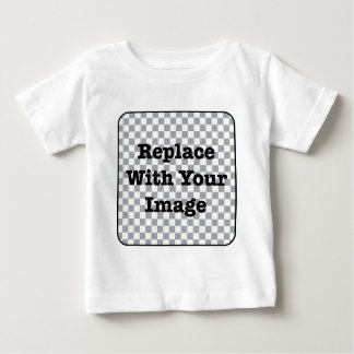 Custom Image - Replace With Your Own Photo Baby T-Shirt