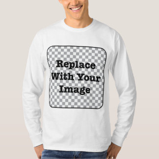 Custom Image - Replace With Your Own Photo T-shirt