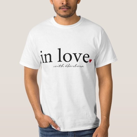 Custom, In Love with, Personalized name t-shirt. T-Shirt
