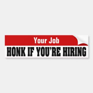 Custom Job Seeker Stickers - Honk If You're Hiring Bumper Stickers