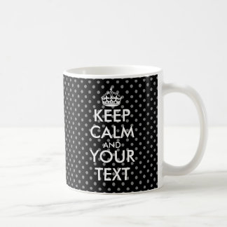 Custom Keep Calm and your text mug with polkadots