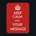 "Custom Keep Calm Sign on Red Background Magnet<br><div class=""desc"">Custom Keep Calm Sign on Red Background</div>"
