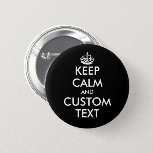 Custom Keep calm standard size black pin button