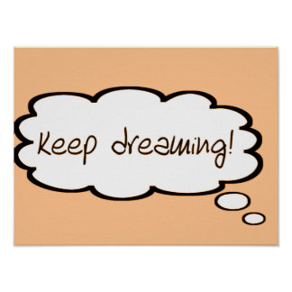 "Custom ""Keep Dreaming"" Thought Bubble Typography Poster"