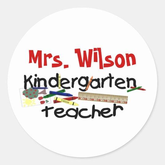 Custom Kindergarten Teacher Classic Round Sticker