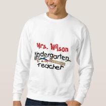 Custom Kindergarten Teacher Sweatshirt