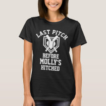 Custom Last Pitch Before Bride Gets Hitched Bride T-Shirt