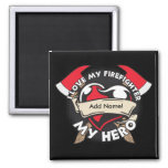 Custom Love My Firefighter 2 Inch Square Magnet