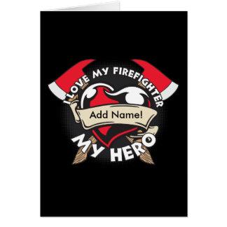 Custom Love My Firefighter Greeting Card