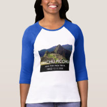 Custom Machu Picchu Inca Trail Commemorative T-Shirt