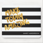 """Custom Make Today Amazing Black and Gold Mouse Pad<br><div class=""""desc"""">Customize this trendy mouse pad with a line of text using the template form.</div>"""