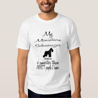 Custom Miniature Schnauzer Smarter Funny Dog Quote Shirt