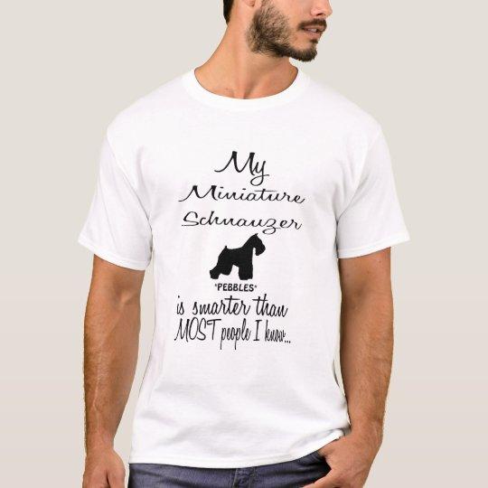292e7141 Custom Miniature Schnauzer Smarter Funny Dog Quote T-Shirt   Zazzle.com