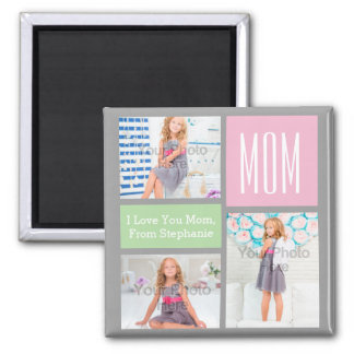 Custom Mothers Day Photo Collage Pink/Green/Gray 2 Inch Square Magnet