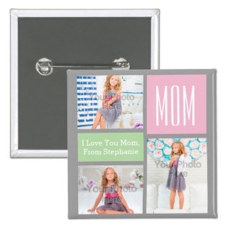 Custom Mothers Day Photo Collage Pink/Green/Gray 2 Inch Square Button