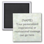 Custom Motivational Message 2 Inch Square Magnet