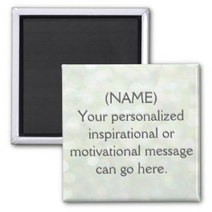 Custom Motivational Message 2 Inch Square Magnet