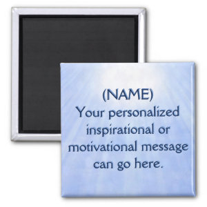 Custom Motivational Message Sunstream 2 Inch Square Magnet