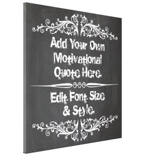 Custom Motivational Quote, Add Your Text Canvas Print at Zazzle
