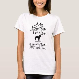 Custom My Boston Terrier Smarter Funny Dog Quote T-Shirt