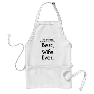 Custom Name Best Wife Ever Adult Apron