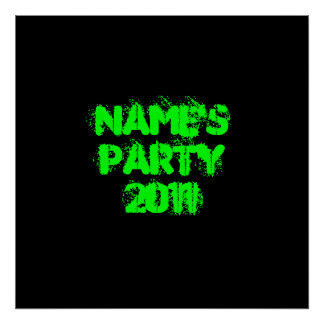 Custom Name. Party 2011. Green and Black Poster