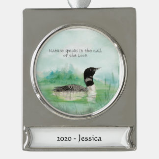 Custom Name Watercolor Loon Nature Speaks Quote Silver Plated Banner Ornament