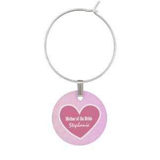 Custom Name with Heart MOTHER OF THE BRIDE V05 Wine Glass Charm