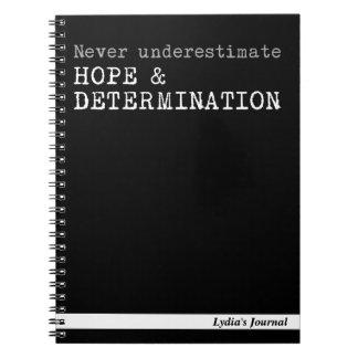 CUSTOM NEVER UNDERESTIMATE HOPE AND DETERMINATION SPIRAL NOTEBOOK
