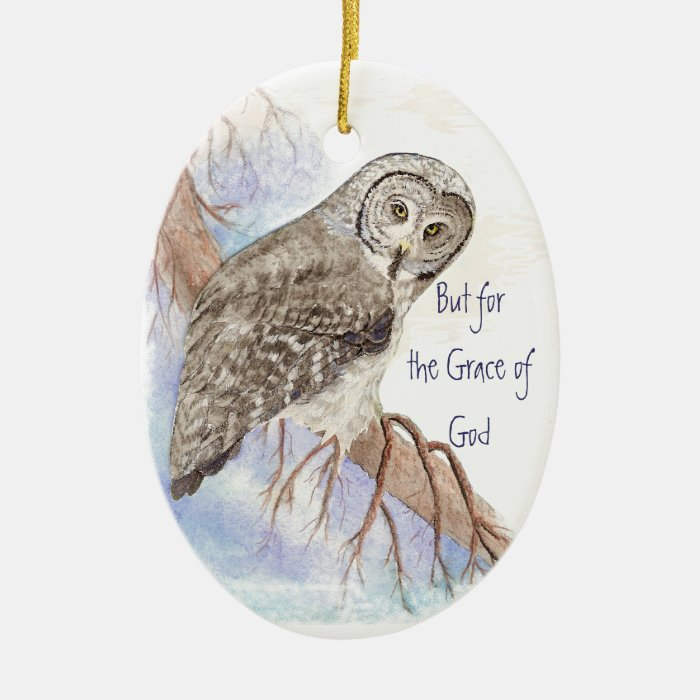Custom Owl Dated But for the Grace of God Quote Ceramic Ornament