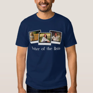 Custom Personalized 3 Photo Father of the Bride Shirt