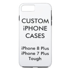 Custom Personalized Iphone 8 Plus Tough Shell Case at Zazzle