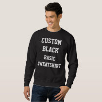 Custom Personalized Men's BLACK BASIC SWEATSHIRT
