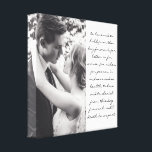 "Custom Photo and Traditional Vows Modern 12x12 Canvas Print<br><div class=""desc"">A beautiful custom black and white photo and wedding vows canvas print. The options to change the text color,  font,  and location are available. An excellent wedding,  anniversary,  or housewarming gift.</div>"