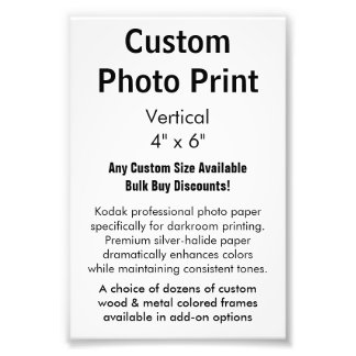 "Custom Photo Print - Vertical 4"" x 6"""