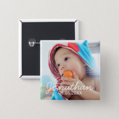 Custom Photo With Name And Date Pinback Button at Zazzle