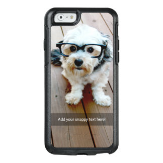 Custom Photo with Your Own Snap Chat Meme OtterBox iPhone 6/6s Case