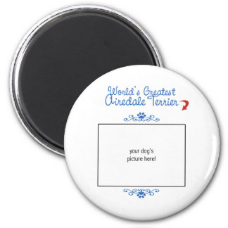 Custom Photo! Worlds Greatest Airedale Terrier 2 Inch Round Magnet