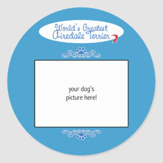 Custom Photo! Worlds Greatest Airedale Terrier Classic Round Sticker